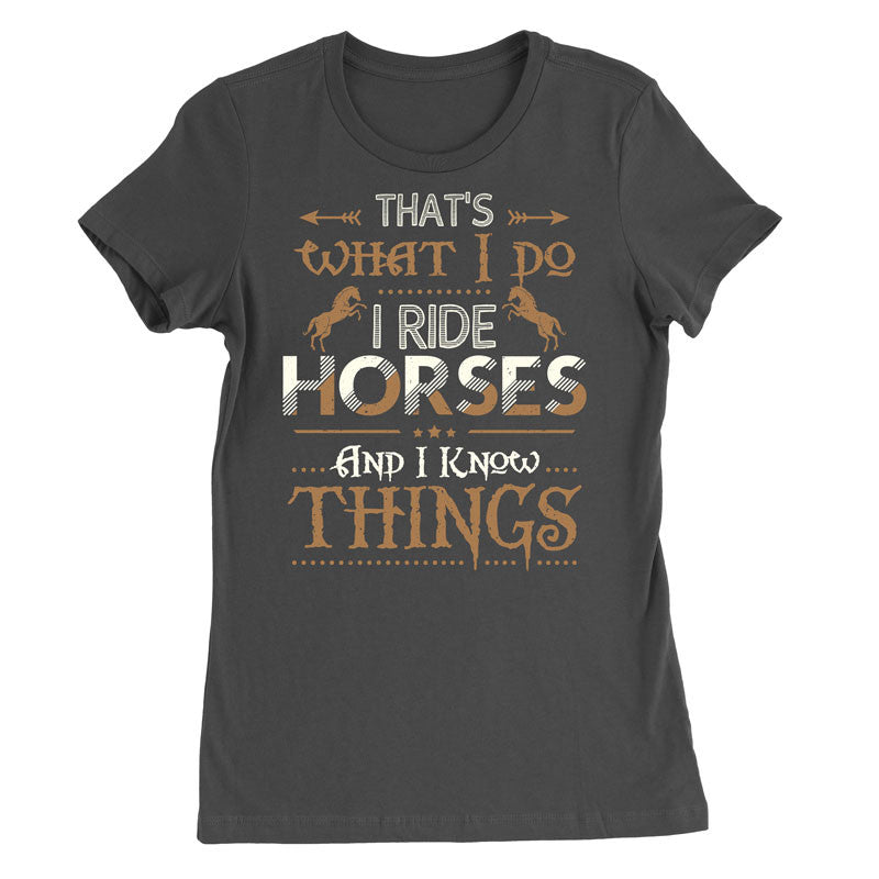 I Ride Horses And I Know Things - MyUnistyles