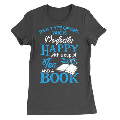 I'm a type of girl who is perfectly happy with a cup of tea and a book T-Shirt - MyUnistyles