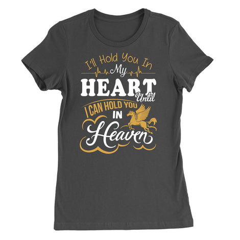i'll hold you in my heart until i can hold you in heaven (horse) T-Shirt