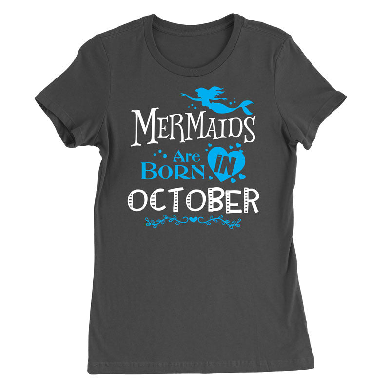 Mermaids are born in October T-Shirt