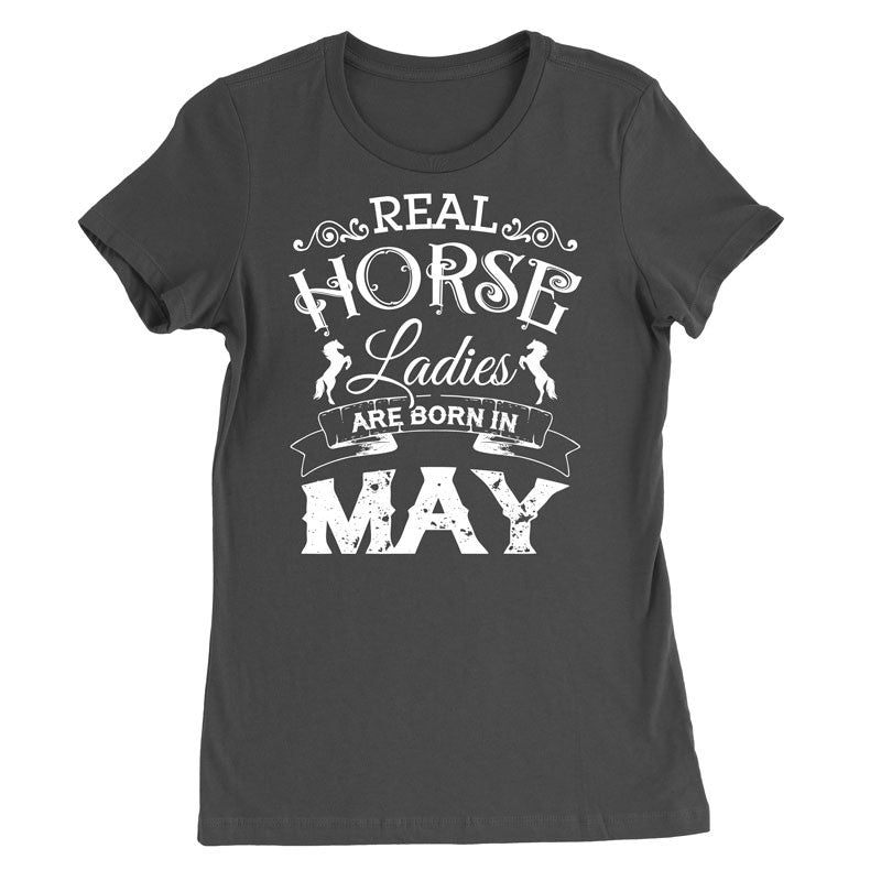 Real Horse Ladies Are Born In May - MyUnistyles