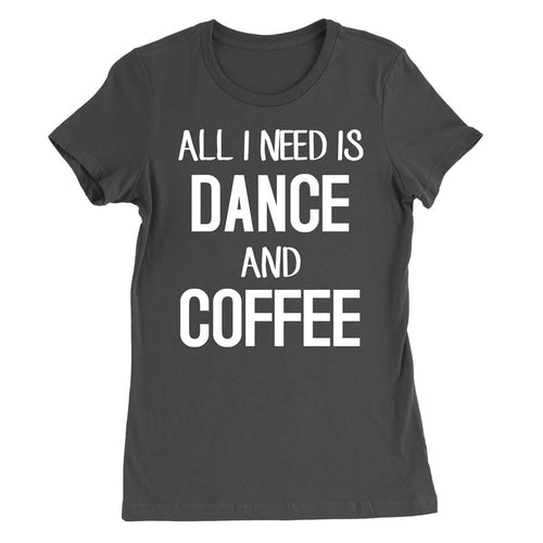 All I need is DANCE and coffee - MyUnistyles