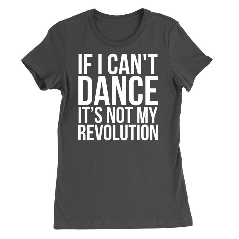If i can't dance, It's not my revolution - MyUnistyles