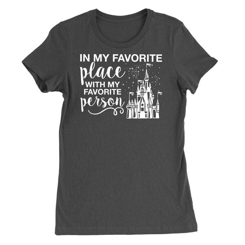 In my favorite place with my favorite person T-Shirt
