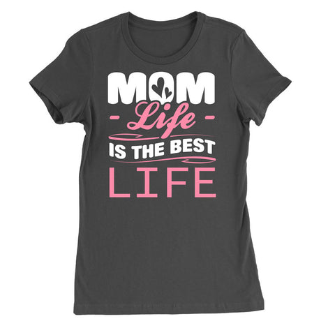 Mom Life is the best Life T-Shirt - MyUnistyles