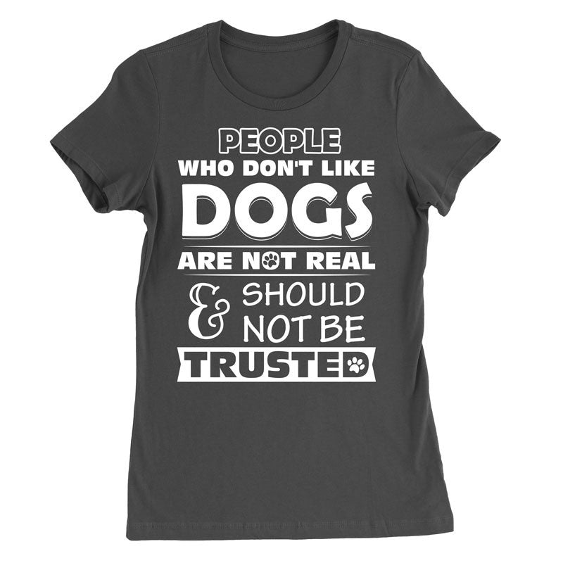 People don't like dogs should not be trusted - MyUnistyles