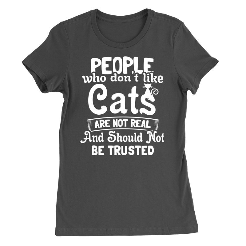 People who don't like Cats are not real and should not be trusted - MyUnistyles