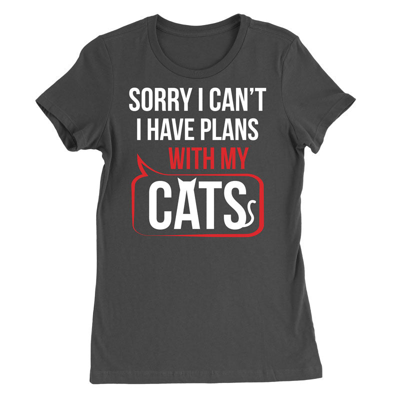 Sorry I can't. I have plans with my cats T-Shirt - MyUnistyles