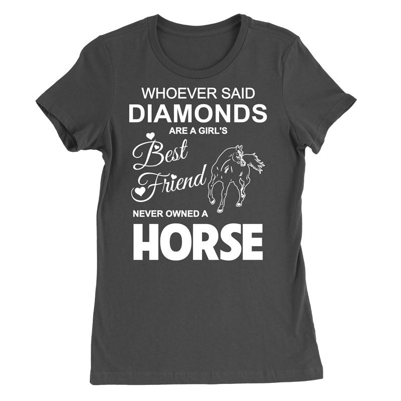 whoever said diamonds are a girl's best friend. Never owned a Horses - MyUnistyles