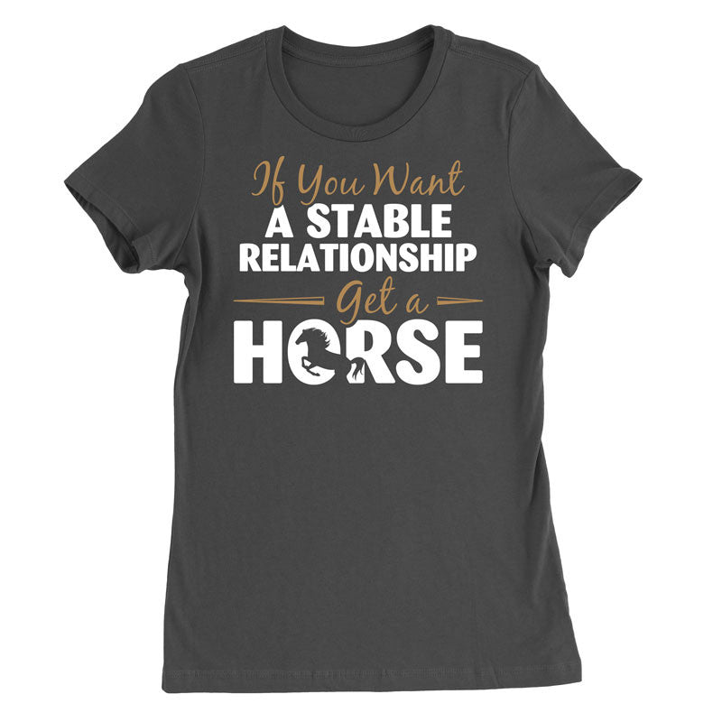 If you want a stable relationship get a horse - MyUnistyles