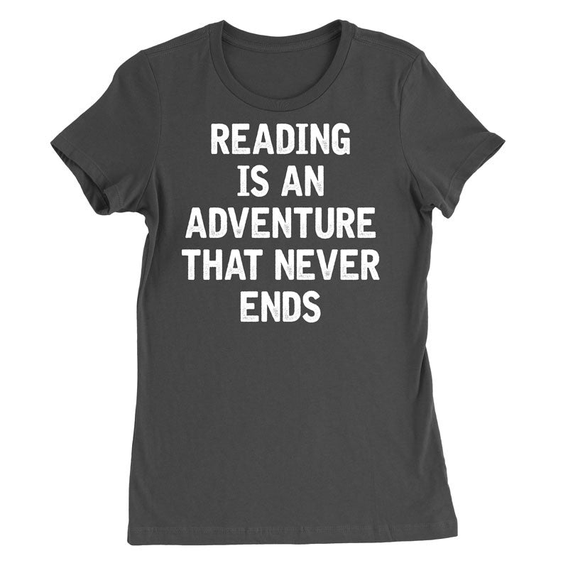 Reading is an adventure that never ends T-Shirt - MyUnistyles