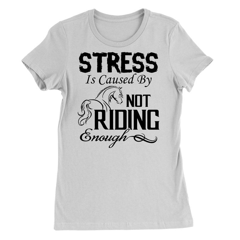 Stress is caused by not riding enough T-Shirt - MyUnistyles