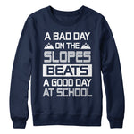 Bad Day on the Slopes, Beats a Good Day at School - MyUnistyles