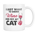 I just want to drink wine and pet my cat Mug - MyUnistyles
