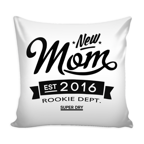 New Mom 2016 Pillow Cover - MyUnistyles