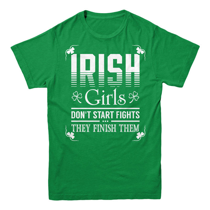 Irish girls don't start fights... they finish them - MyUnistyles