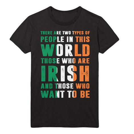 There are two types of people in this world: Irish and those whoe want to be - MyUnistyles
