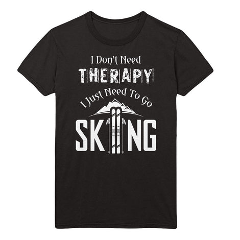 I don't need therapy, i just need go skiing - MyUnistyles