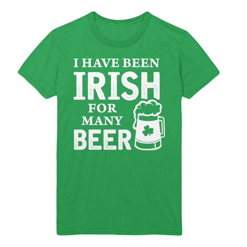 I have been irish for many beers - MyUnistyles