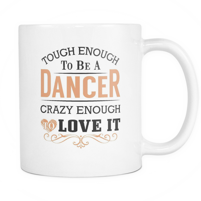 Tough enough to be a Dancer Mug