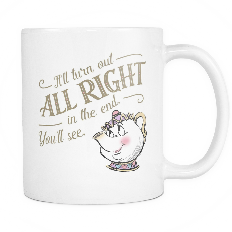 It'll turn out alright in the end Mug - MyUnistyles