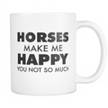 Horses make me happy, you not so much Mug - MyUnistyles