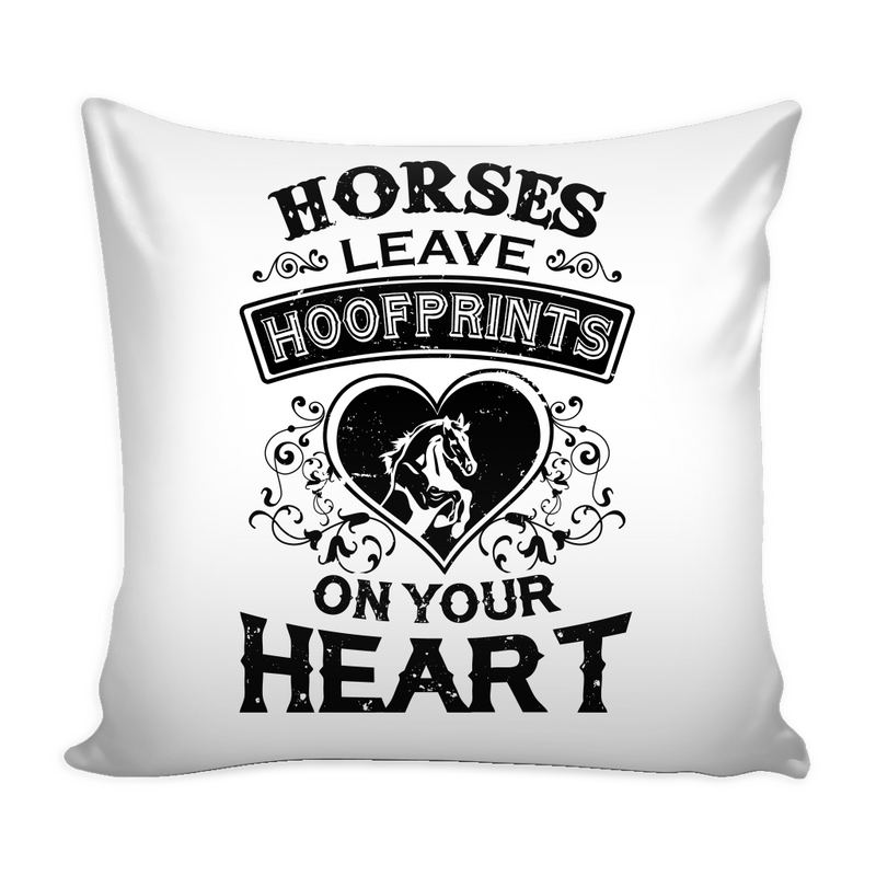 Horses leave hoofprints on your heart Pillow Cover - MyUnistyles