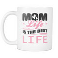 Mom Life is the best Life Mug - MyUnistyles