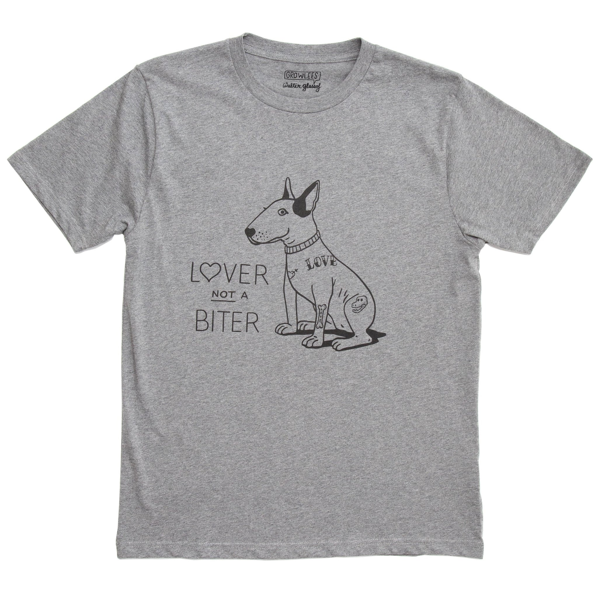 Lover not a biter | t-shirt | Growlees
