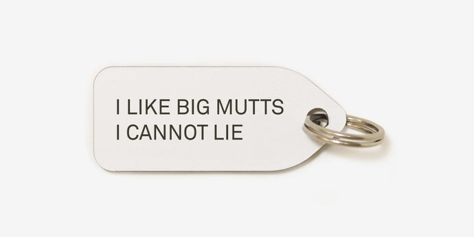 I like big mutts I cannot lie - Growlees