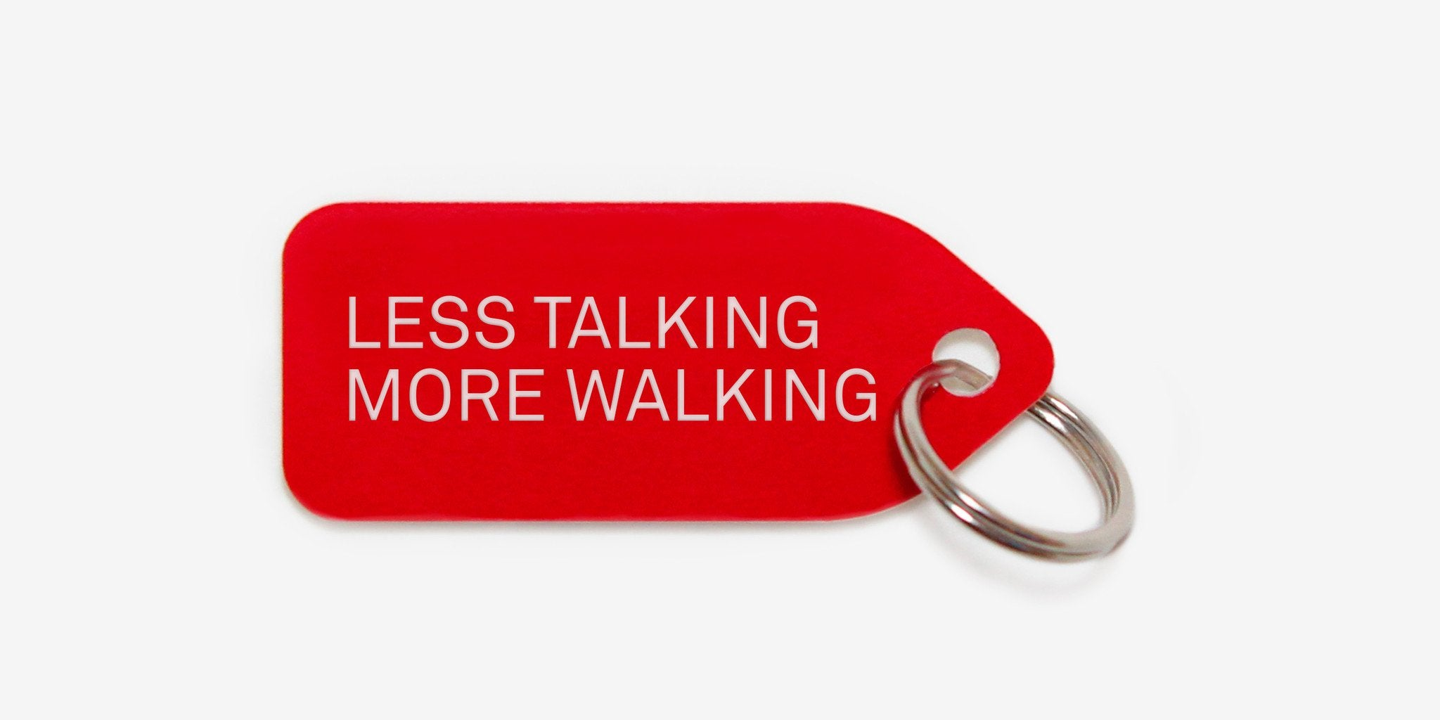 Less talking more walking