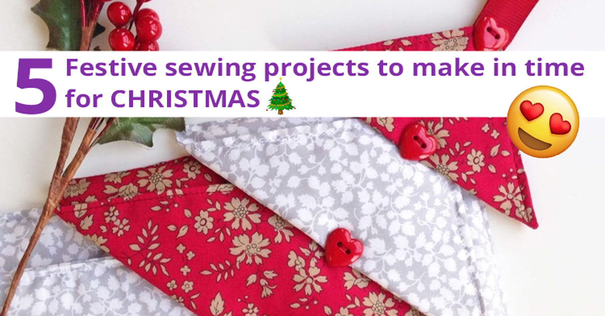 5 festive sewing projects to make in time for Christmas