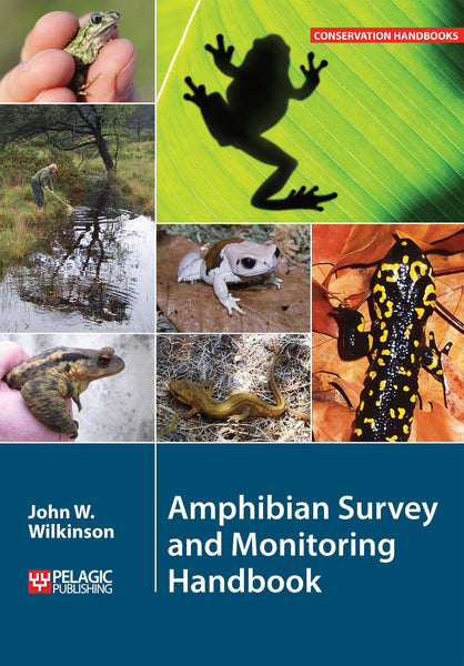 Amphibian Survey and Monitoring Handbook - Pelagic Publishing