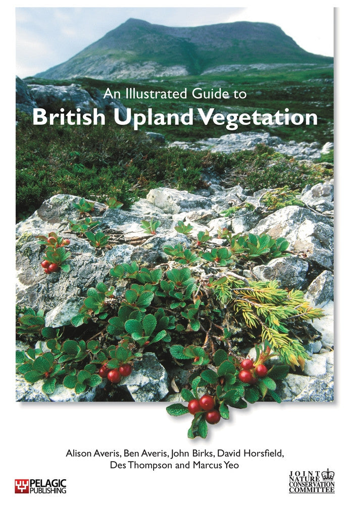 An Illustrated Guide to British Upland Vegetation - Pelagic Publishing