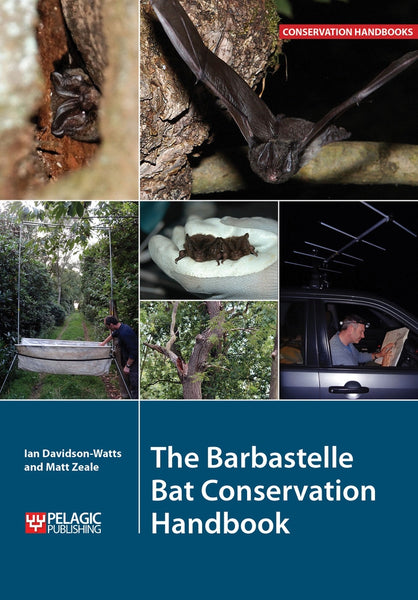 The Barbastelle Bat Conservation Handbook - Pelagic Publishing