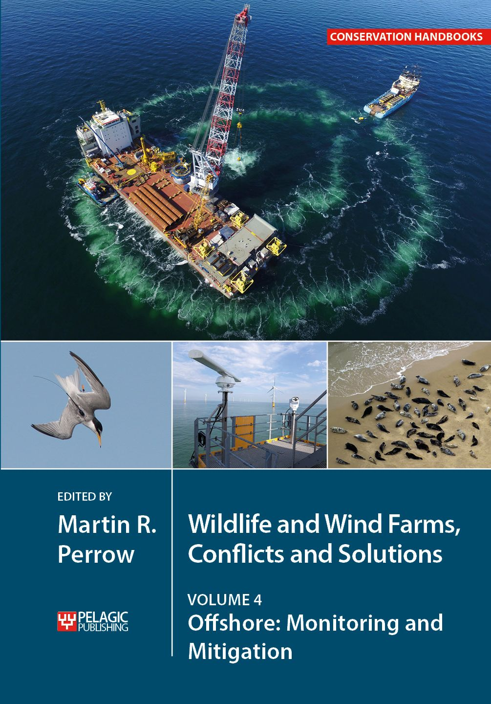 Wildlife and Wind Farms - Conflicts and Solutions, Volume 4 - Pelagic Publishing