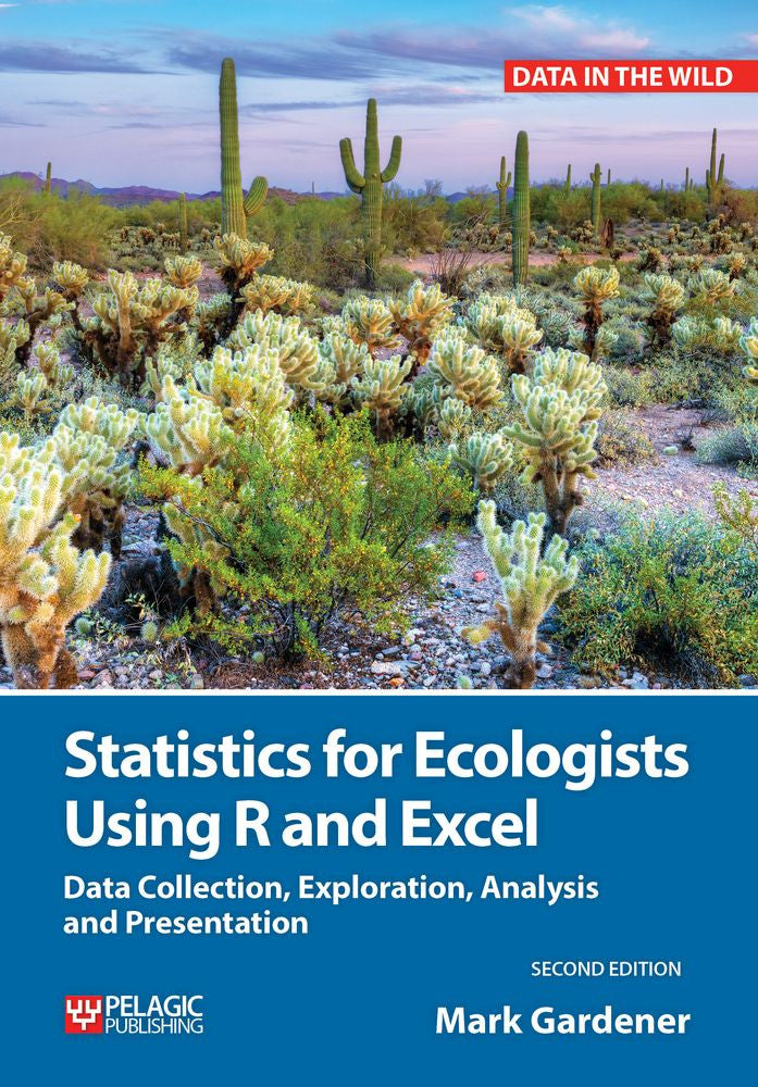 Statistics for Ecologists Using R and Excel 2nd edition - Pelagic Publishing