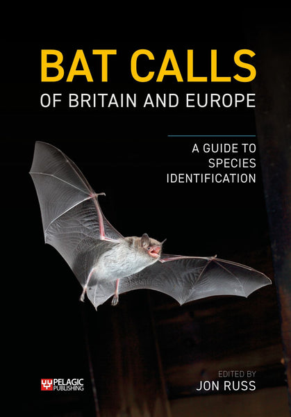 Bat Calls of Britain and Europe