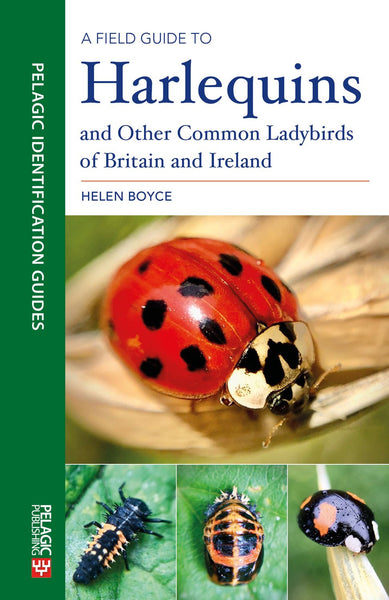 A Field Guide to Harlequins and Other Common Ladybirds of Britain and Ireland - Pelagic Publishing