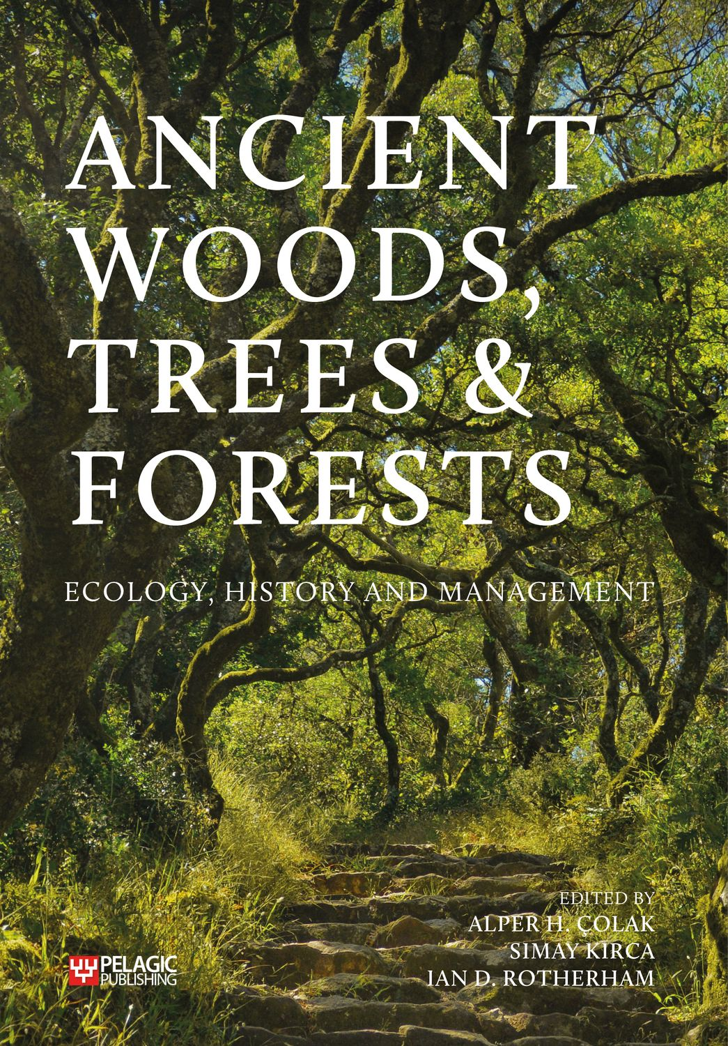 Ancient Woods, Trees and Forests - Pelagic Publishing