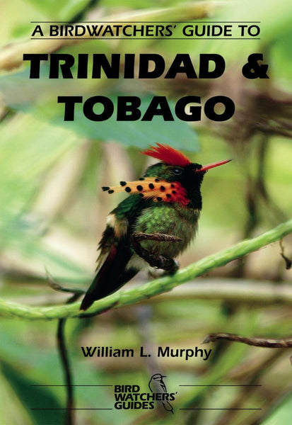 A Birdwatchers' Guide to Trinidad and Tobago - Pelagic Publishing