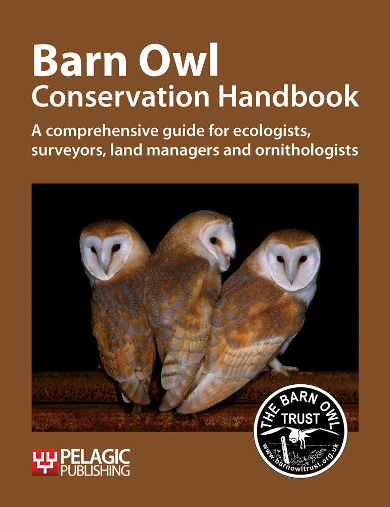 Barn Owl Conservation Handbook - Pelagic Publishing