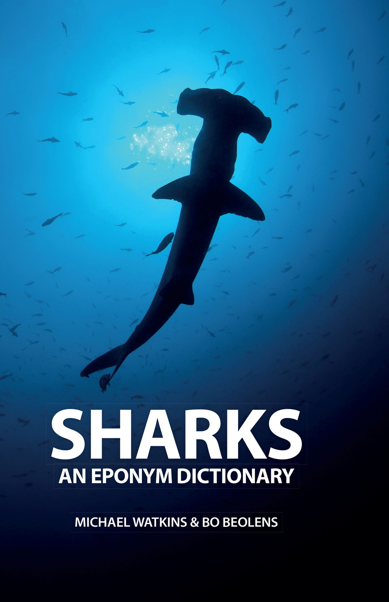 Sharks: An Eponym Dictionary - Pelagic Publishing