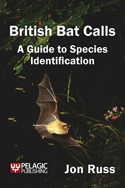 British Bat Calls - Pelagic Publishing