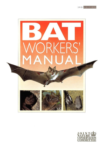 Bat Workers' Manual - Pelagic Publishing