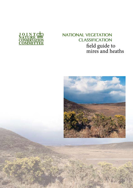 National Vegetation Classification - Field guide to mires and heaths - Pelagic Publishing