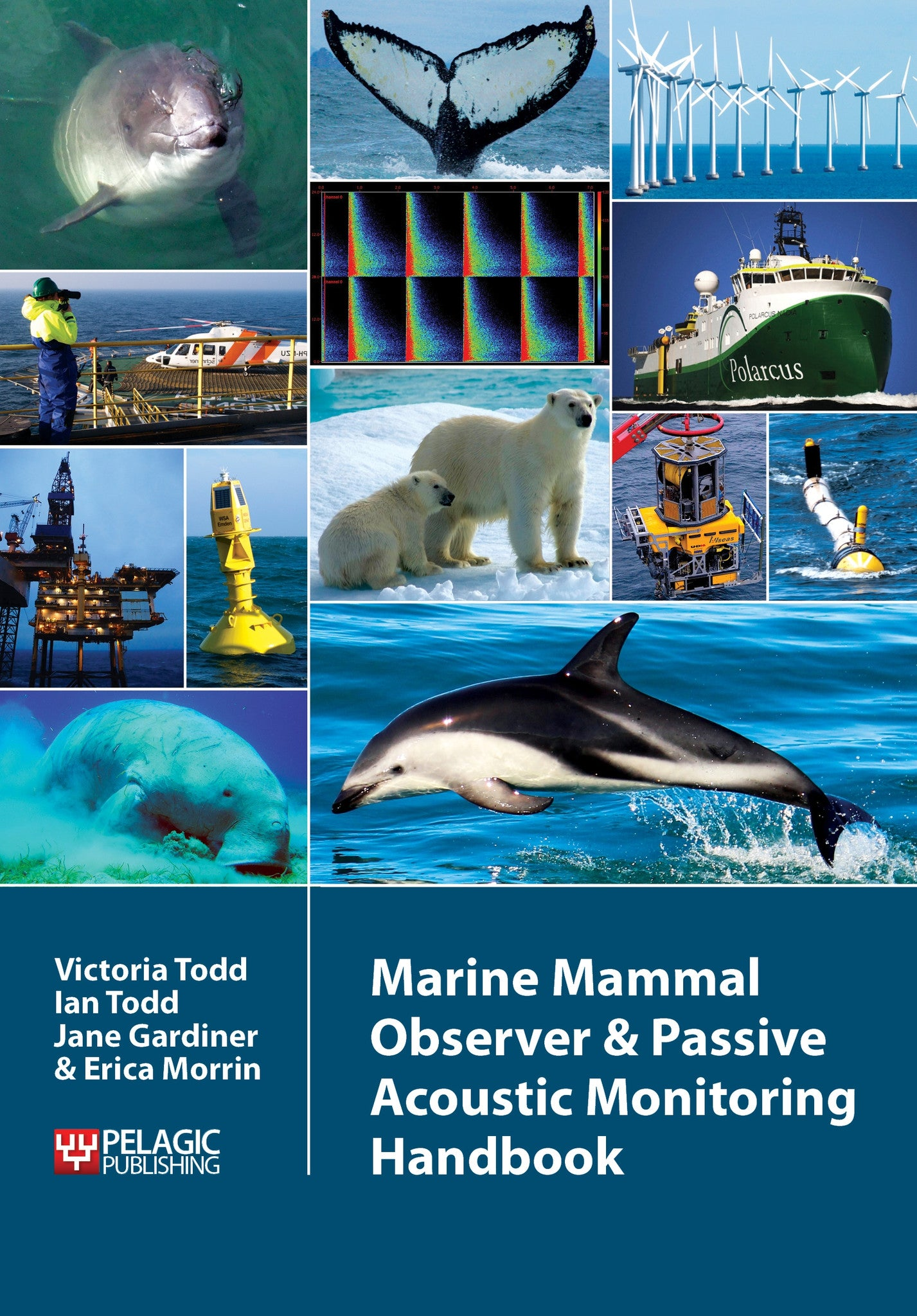 Marine Mammal Observer and Passive Acoustic Monitoring Handbook - Pelagic Publishing