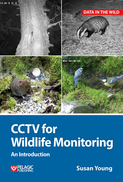 CCTV for Wildlife Monitoring - Pelagic Publishing