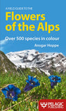 A Field Guide to the Flowers of the Alps - Pelagic Publishing