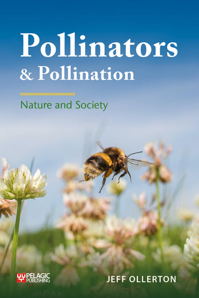 Pollinators and Pollination - Pelagic Publishing